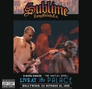 Sublime 3 Ring Circus: Live At the Palace—October 21, 1995