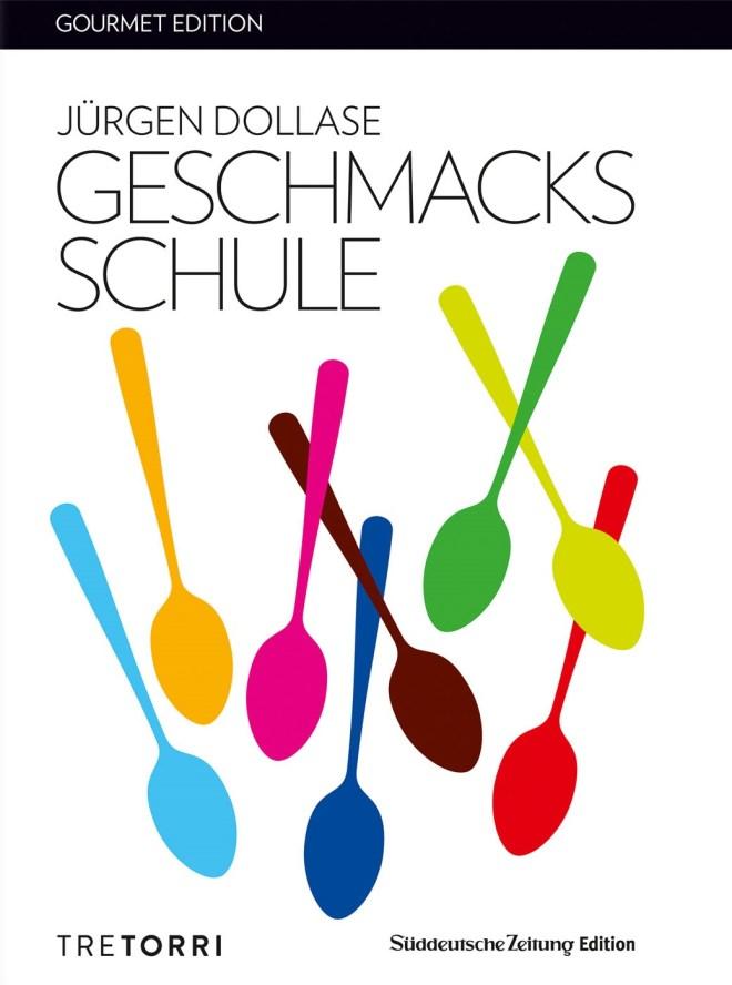 Jürgen Dollase, Geschmacksschule, Tre Torri Verlag