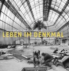 """""""Leben im Denkmal"""" (Foto: Wolfgang Reuss, Covermotiv: Gebrüder Mann Verlag)"""