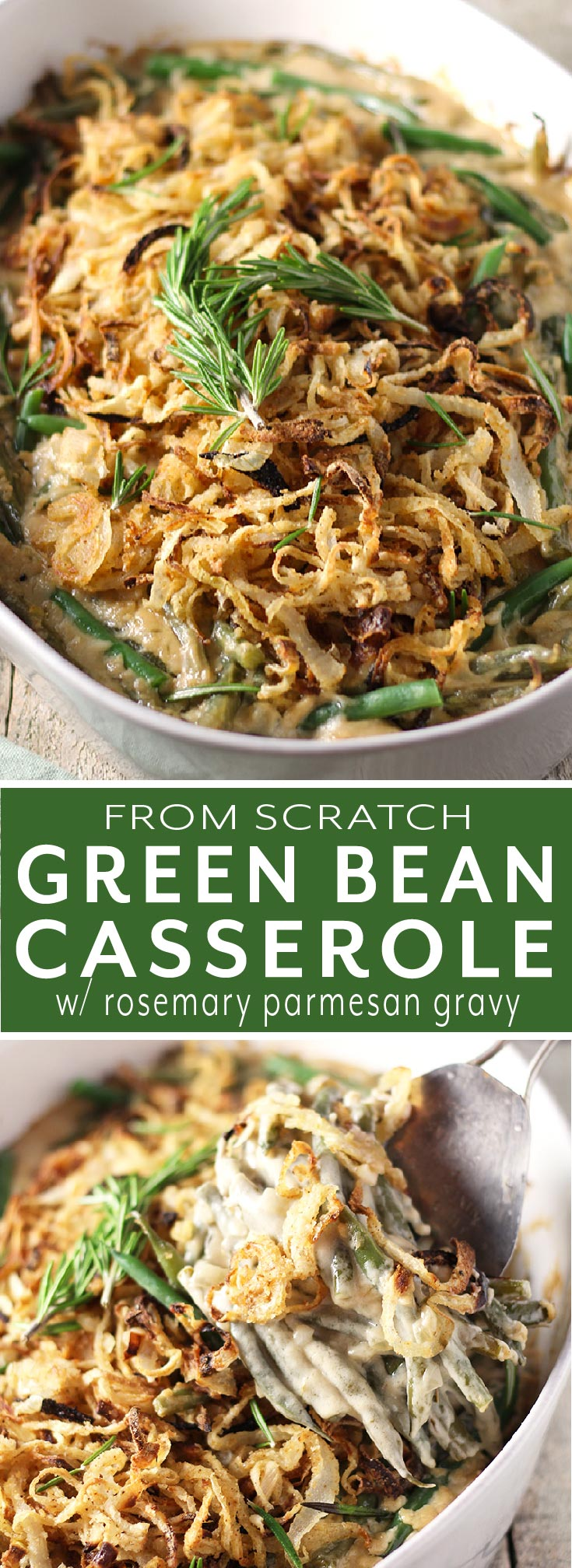 Homemade green bean casserole made without anything from a can! Fresh green beans in rosemary parmesan gravy topped with crispy baked french onions. You'll never want another green bean casserole recipe!