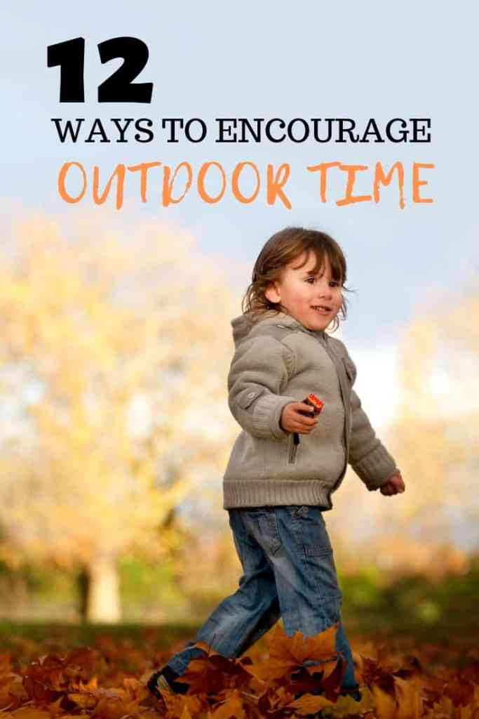 12 WAYS TO ENCOURAGE OUTDOOR PLAY