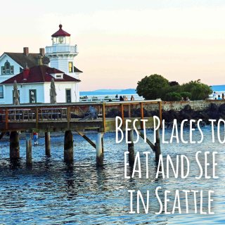 Best Places to Eat and See in Seattle