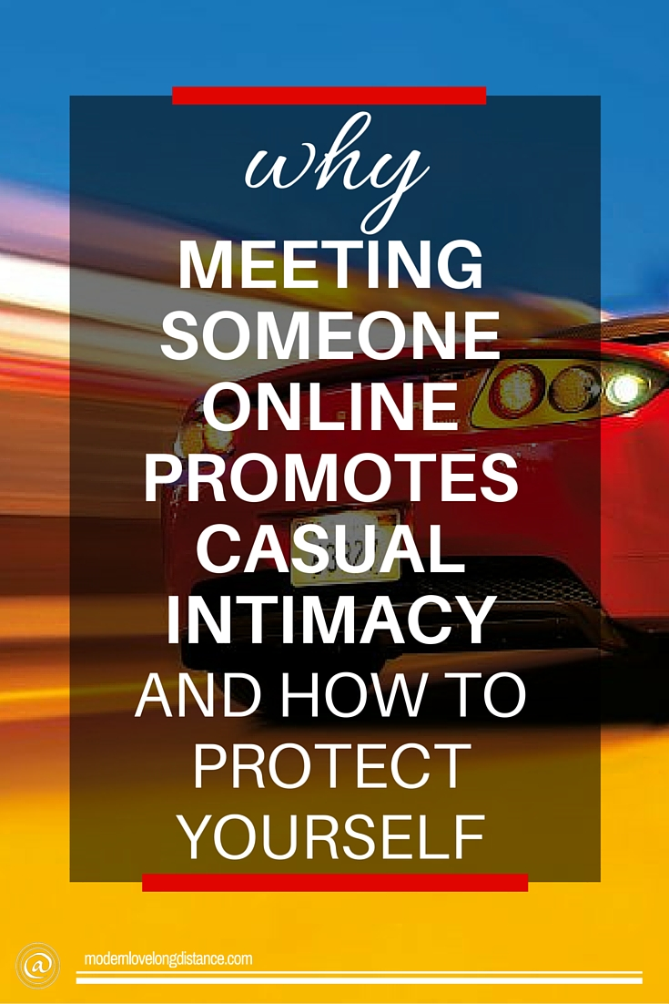 Why Meeting Someone Online Promotes Casual Intimacy (And How To ...