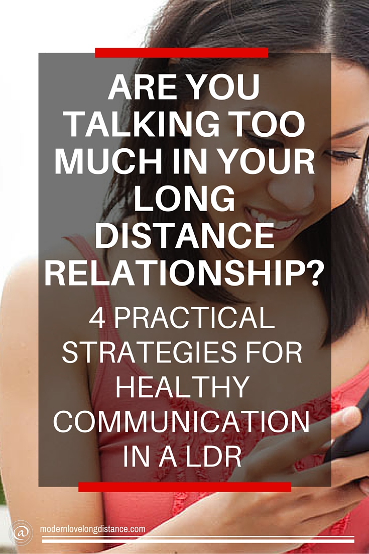 talking too much long distance relationships