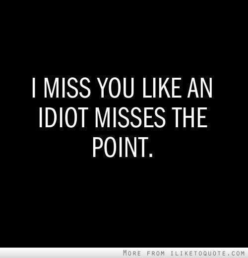 miss-you-like-idiot-point
