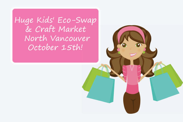 Mark Your Calendar: Kids' Eco-Swap & Craft Market in North Vancouver October 15th!