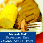 Celebrate Dad with a Father's Day (Grilled) Meal!
