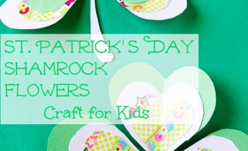 Pretty Shamrock Flowers for St. Patrick's Day {Kids Craft}