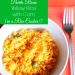 Modern Arroz con Maiz: Cooking Puerto Rican Yellow Rice with Corn (in a Rice Cooker) {Recipe}