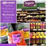 Affordable Organic Produce with Walmart Marketside Organic Products!
