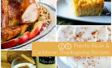 27 Puerto Rican & Caribbean Thanksgiving Recipes: Give Thanks Island Style!