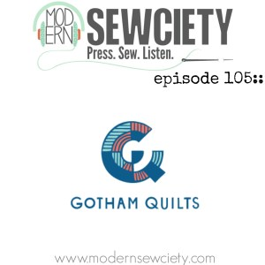 podcast episode 105  gotham quilts