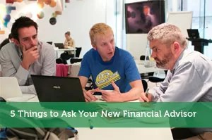 5 Things to Ask Your New Financial Advisor - Modest Money