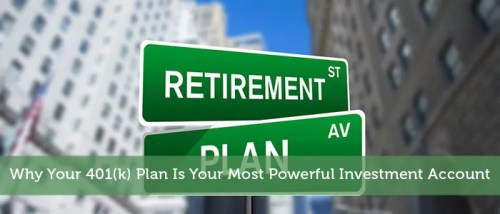 Why Your 401(k) Plan Is Your Most Powerful Investment Account