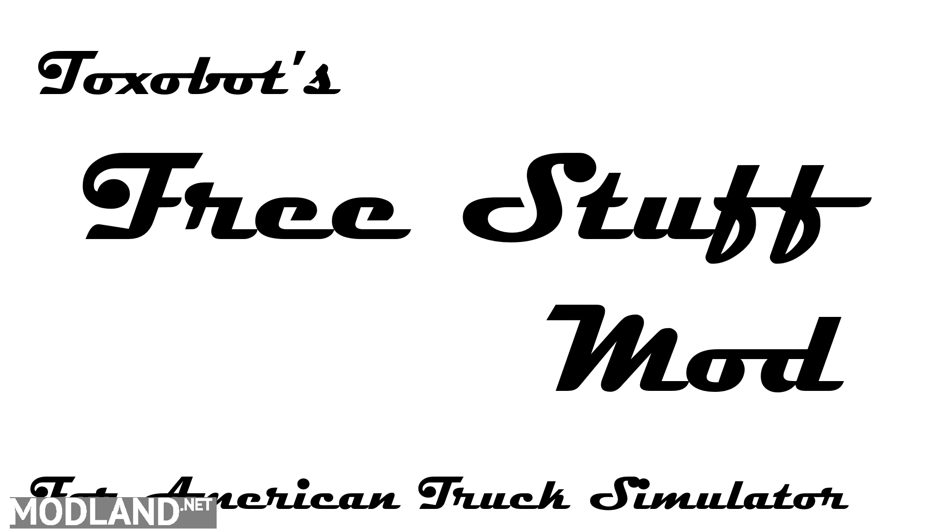 Toxobot S Free Stuff Mod For American Truck Simulator Mod