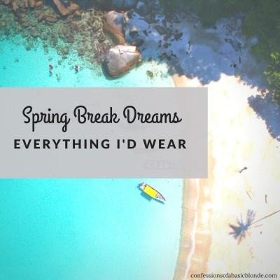 Spring Break Dreams