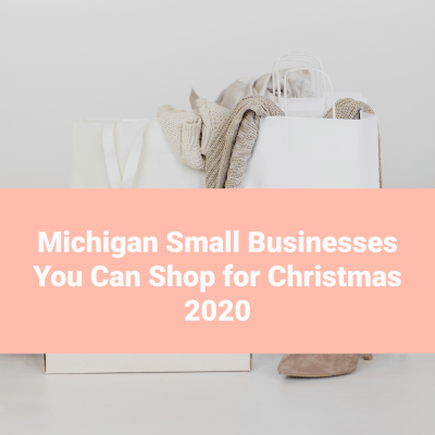 Local Michigan Small Businesses You Can Shop Online for Christmas 2020