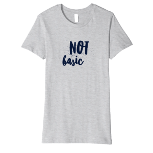 Not Basic T-Shirt for Women, Gray Fitted Tee