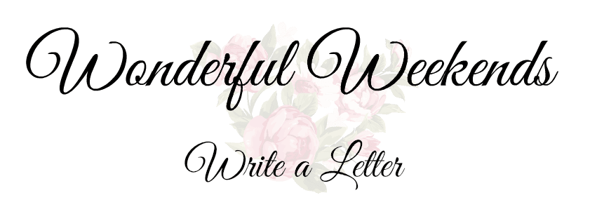 Write a Letter – Wonderful Weekends