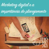 Chamada para Marketing Digital e a importância do planejamento