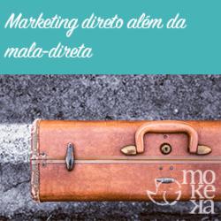 Marketing direto: como encantar os clientes sem ser chato