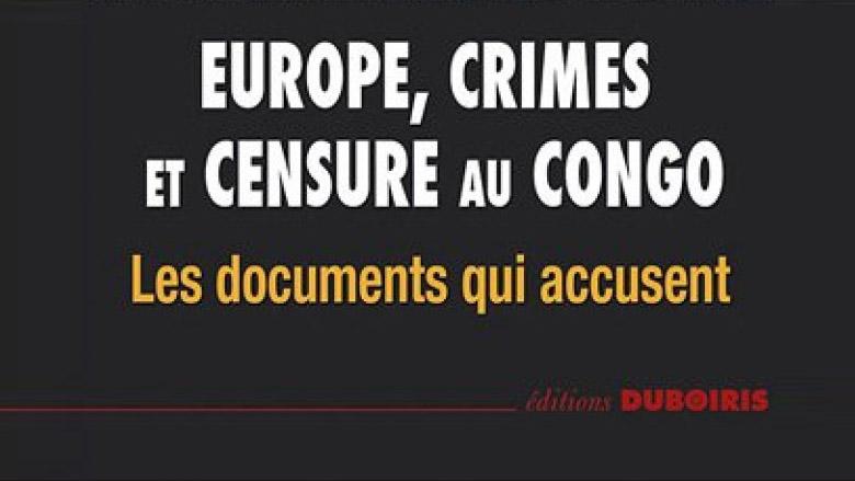 Le dernier ouvrage de Charles Onana: Europe, crimes et censure au Congo. Les documents qui accusent.