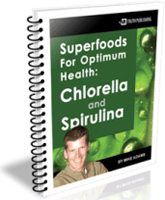 Superfoods For Optimum Health: Chlorella and Spirulina