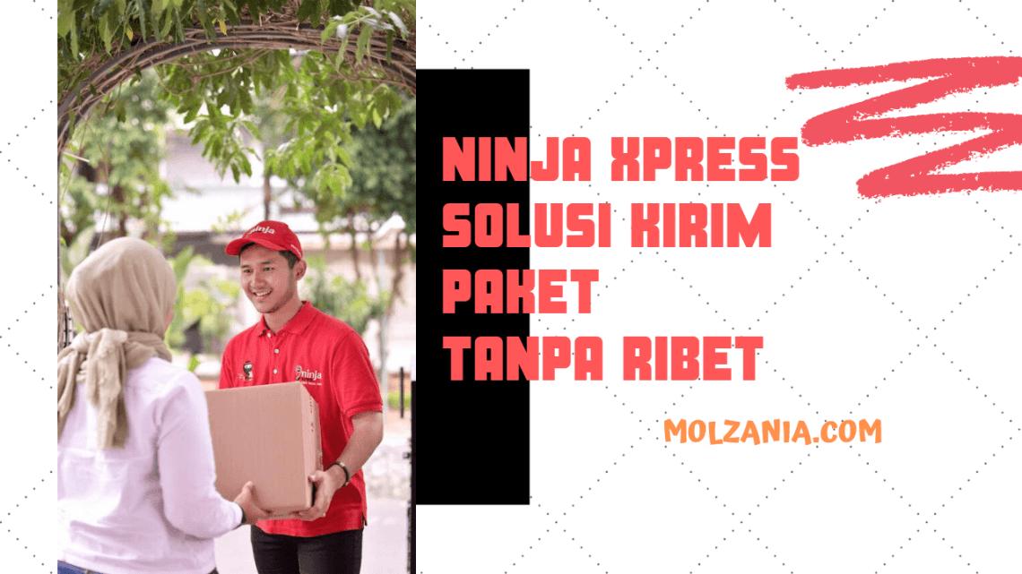 Ninja Xpress Solusi Kirim Paket Tanpa Ribet.