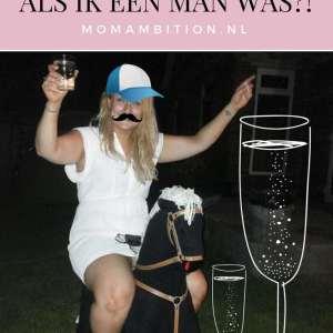 Als ik een man was zou ik….