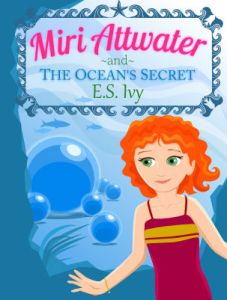 Miri Attwater and the Ocean's Secret book - mermaid princess adventures