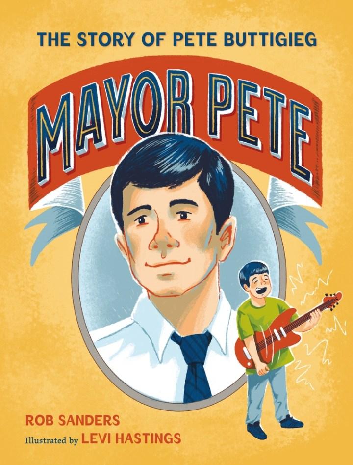 Mayor Pete - Rob Sanders
