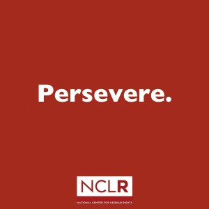 NLCR - Persevere