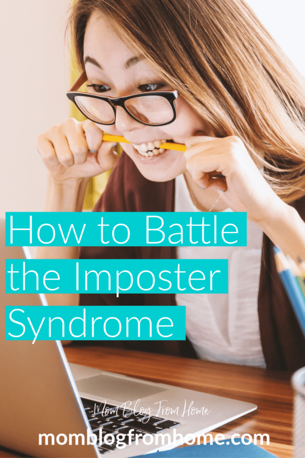 How to Battle the Imposter Syndrome - Mom Blog From Home