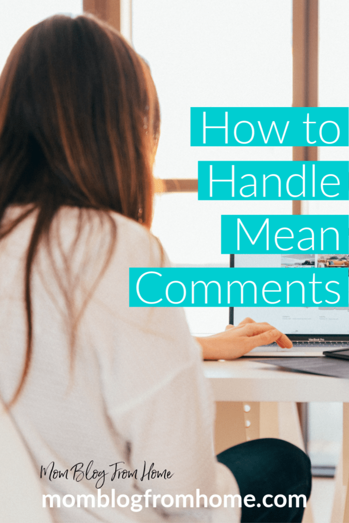 How to Handle Mean Comments - Mom Blog From Home