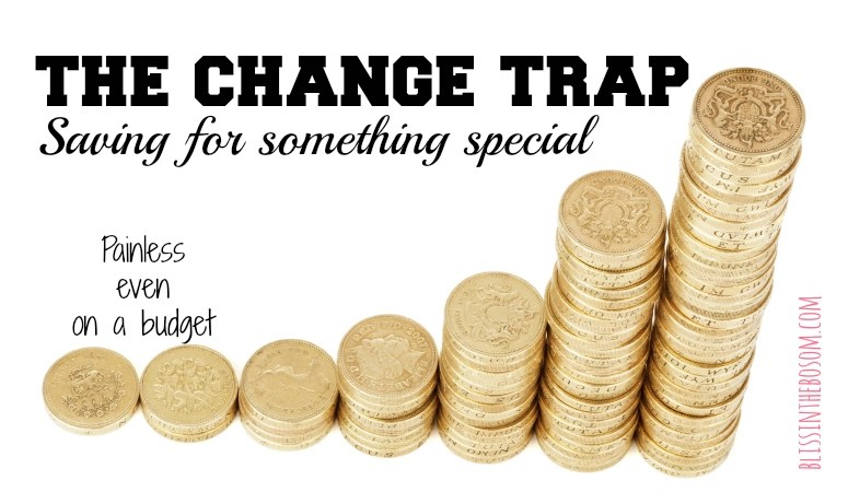 Saving Hack for something special: The Change Trap