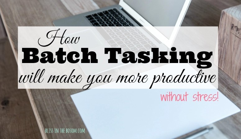 How Batch Tasking will make You more Productive without Stress