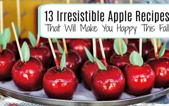 13 Irresistible Apple Recipes That Will Make You Happy