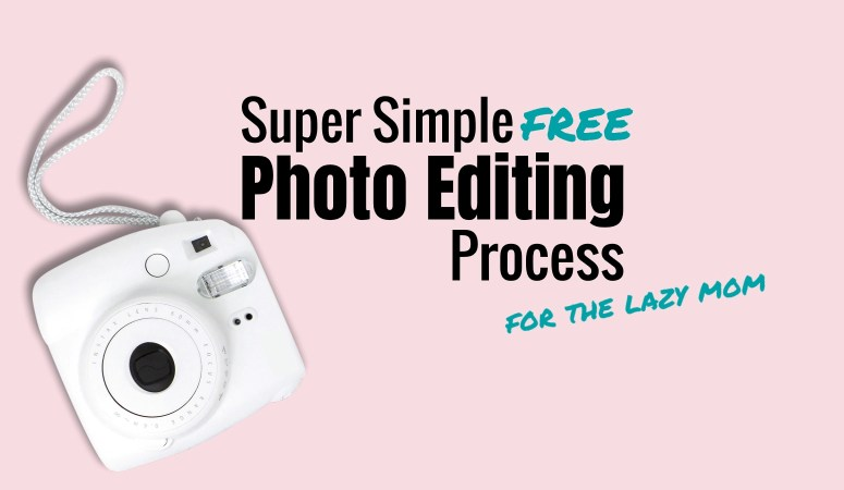 How to easily edit your photos – instructions for lazy moms