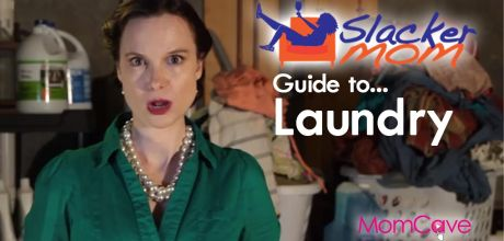 Laundry Hacks Slacker Mom'sGuide to Laundry