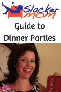Dinner Party for Slackers Slacker Mom MomCave