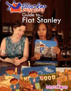 Flat Stanley For Dummies Slacker Mom's Guide to Flat Stanley MomCave