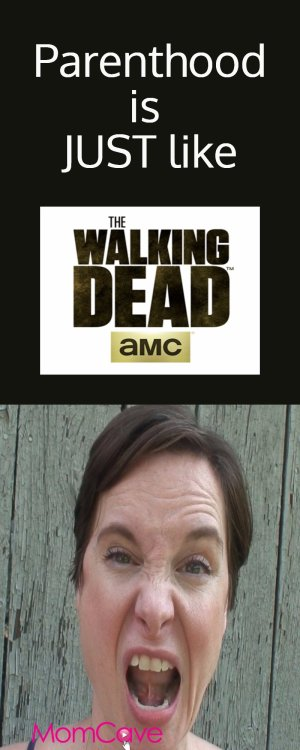 """Parenthood is Just Like tThe Walking Dead"""" MomCaveTV.com"""