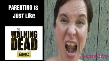 """Parenting is JUST like """"The Walking Dead"""" MomCave"""