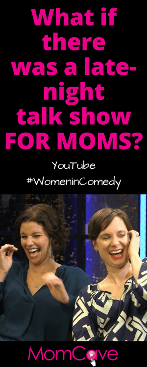 YouTube #WomeninComedy In the MomCave with Jen and Dina MomCaveTV