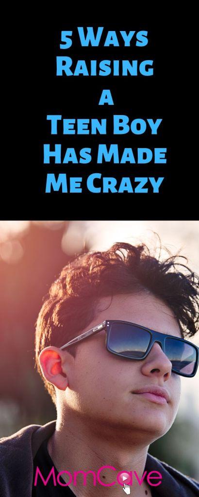 5 Ways Raising a Teen Boy Has Made Me Crazy