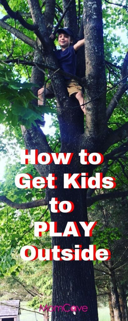 How to Get Kids to Play Outside Boy High in a Tree