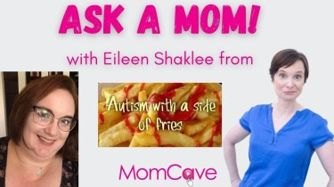 Autism with a Side of Fries Eileen Shaklee on Ask a Mom MomCave logo