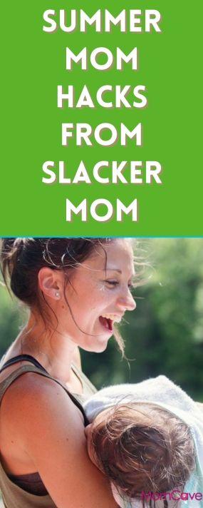Summer Mom Hacks from Slacker Mom