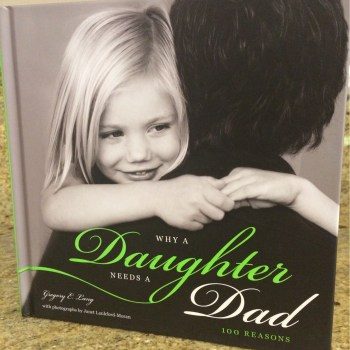 """Why a Daughter Needs a Dad"""