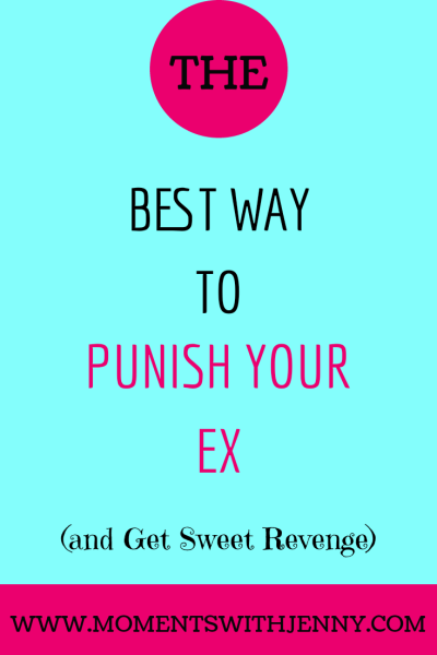 Punish your ex